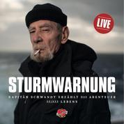 Sturmwarnung - Das Hörbuch - Das aufregende Leben des Kapitäns Jürgen Schwandt. Auf See und in den Häfen.
