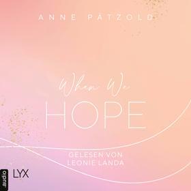 When We Hope - LOVE NXT, Band 3 (Ungekürzt)