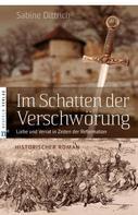 Sabine Dittrich: Im Schatten der Verschwörung ★
