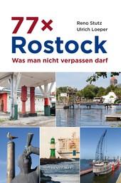 77 x Rostock - Was man nicht verpassen darf