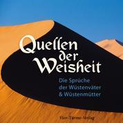 Quellen der Weisheit - Die Sprüche der Wüstenväter und Wüstenmütter