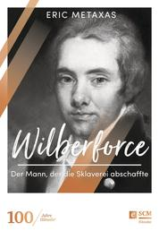 Wilberforce - Der Mann, der die Sklaverei abschaffte