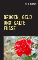 Eva B. Gardener: Drogen, Geld und kalte Füße ★★★