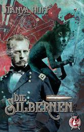 Die Silbernen - Ein Steamfantasy-Roman