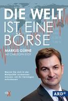 Markus Gürne: Die Welt ist eine Börse ★★★★