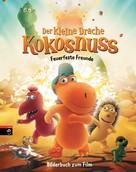 Ingo Siegner: Der kleine Drache Kokosnuss - Bilderbuch zum Film ★★★★