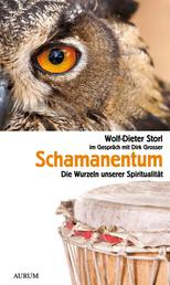 Schamanentum - Die Wurzeln unserer Spiritualität