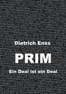Dietrich Enss: PRIM