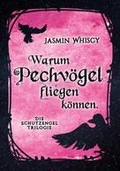 Jasmin Whiscy: Warum Pechvögel fliegen können.