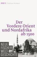 Prof. Dr. Gudrun Krämer: Neue Fischer Weltgeschichte. Band 9