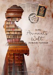 Animants Welt - Ein Buch über Staubchronik