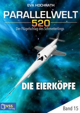 Parallelwelt 520 - Band 15 - Die Eierköpfe