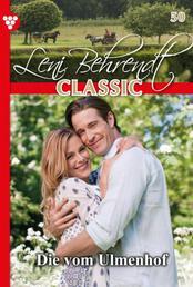 Leni Behrendt Classic 50 – Liebesroman - Die vom Ulmenhof