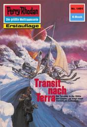 "Perry Rhodan 1491: Transit nach Terra - Perry Rhodan-Zyklus ""Die Cantaro"""