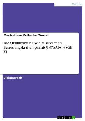 Die Qualifizierung von zusätzlichen Betreuungskräften gemäß § 87b Abs. 3 SGB XI