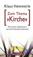 "Klaus Hemmerle: Zum Thema ""Kirche"""