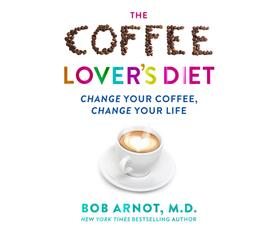 The Coffee Lover's Diet - Change Your Coffee, Change Your Life (Unabridged)