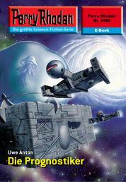 """Perry Rhodan 2480: Die Prognostiker - Perry Rhodan-Zyklus """"Negasphäre"""""""