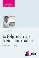 Svenja Hofert: Erfolgreich als freier Journalist