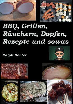 BBQ, Grillen, Räuchern, Dopfen, Rezepte und sowas