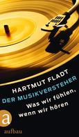 Hartmut Fladt: Der Musikversteher ★★★★