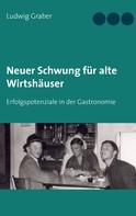 Ludwig Graber: Neuer Schwung für alte Wirtshäuser