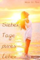 Marie Lu Pera: Sieben Tage pures Leben ★★★★★