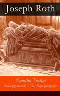 Joseph Roth: Familie Trotta: Radetzkymarsch + Die Kapuzinergruft