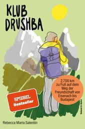 Klub Drushba - Zu Fuß auf dem Weg der Freundschaft von Eisenach bis Budapest