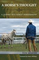 Tom Moates: A Horse's Thought