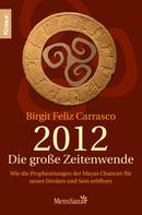 Birgit Feliz Carrasco: 2012 - Die große Zeitenwende