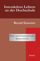 Bernd Sommer: Interaktives Lehren an der Hochschule