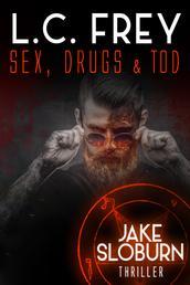 Sex, Drugs & Tod - Horror-Thriller