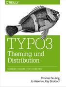Thomas Deuling: TYPO3 Theming und Distribution