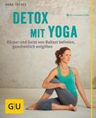Anna Trökes: Detox mit Yoga
