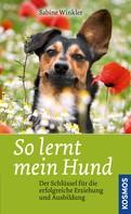 Sabine Winkler: So lernt mein Hund