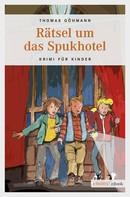 Thomas Göhmann: Rätsel um das Spukhotel ★★★★