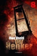 Uwe Voehl: Der Henker 8 – Monster