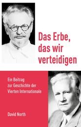 Das Erbe, das wir verteidigen - Ein Beitrag zur Geschichte der Vierten Internationale