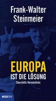 Frank-Walter Steinmeier: Europa ist die Lösung