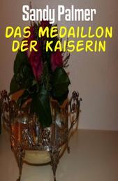 Das Medaillon der Kaiserin - Cassiopeiapress Historical