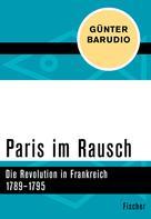 Günter Barudio: Paris im Rausch