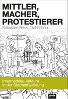 Sebastian Beck: Mittler, Macher, Protestierer