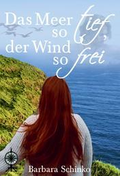 Das Meer so tief, der Wind so frei - Die Gänsemagd 1+2