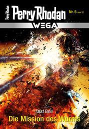 Wega 5: Die Mission des Wurms