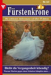 Fürstenkrone 127 – Adelsroman - Bleibt die Vergangenheit lebendig?