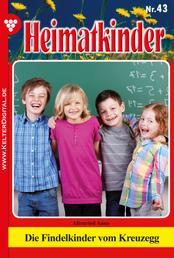 Heimatkinder 43 – Heimatroman - Die Findelkinder vom Kreuzegg