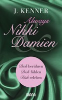 J. Kenner: Always Nikki & Damien (Stark Novellas 7-9) ★★★★★
