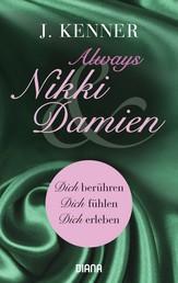Always Nikki & Damien (Stark Novellas 7-9) - Dich berühren - Dich fühlen - Dich erleben