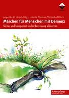 Angelika B. Hirsch: Märchen für Menschen mit Demenz ★★★★